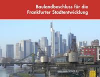 Resolution on New Building Land to Drive Frankfurt's Urban Development, © City of Frankfurt Planning Dept